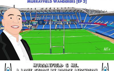 Murrayfield & Me – Murrayfield Wanderers [Ep 3]