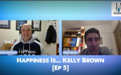 Happiness Is… Kelly Brown [Ep 5]