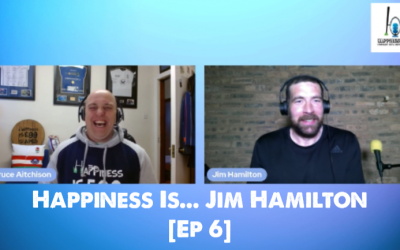 Happiness Is… Jim Hamilton [Ep 6]