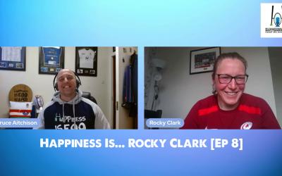 Happiness Is… Rocky Clark [Ep 8]