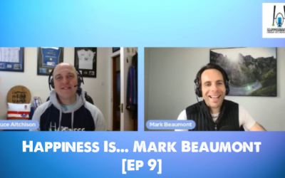 Happiness Is… Mark Beaumont [Ep 9]