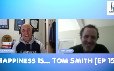Happiness Is… Tom Smith [Ep 15]