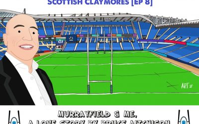Murrayfield & Me – Scottish Claymores [Ep 8]