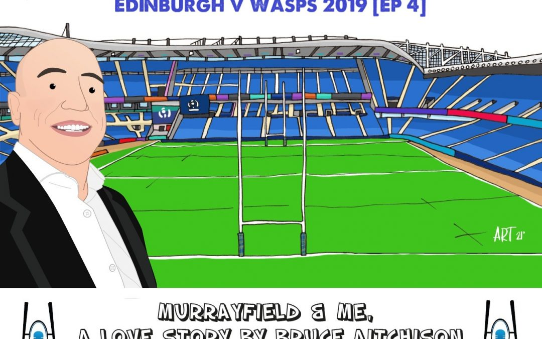 Murrayfield and Me