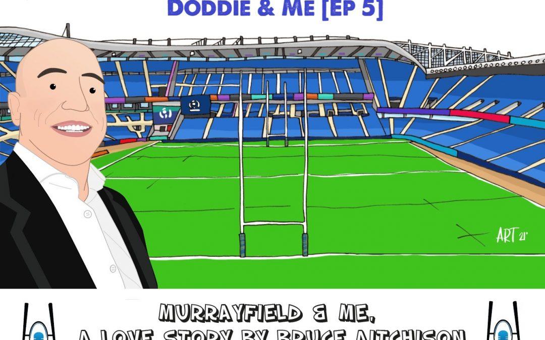 Murrayfield & Me – Doddie & Me [Ep 5]