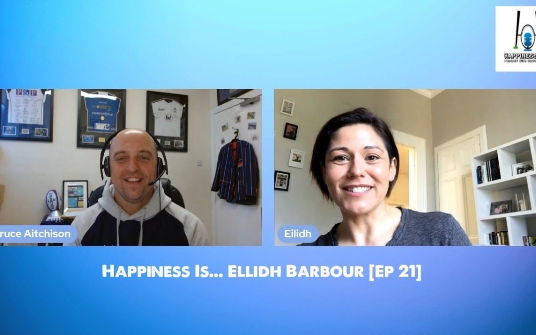 Happiness Is…  Ellidh Barbour [Ep 21]